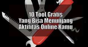 10 Tool Gratis Yang Bisa Menunjang Aktifitas Online Kamu