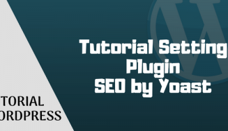 Tutorial Setting Plugin SEO by Yoast Terbaru 2018