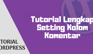 Tutorial Lengkap Setting Kolom Komentar di WordPress
