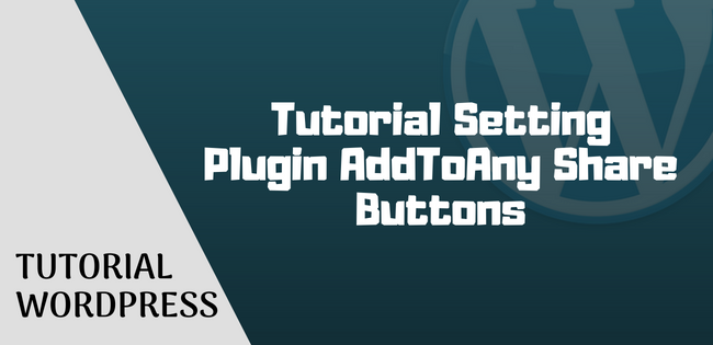 tutorial setting plugin addtoany share buttons
