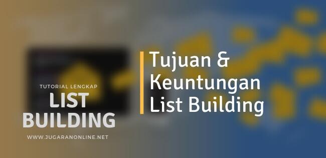 keuntungan dan tujuan dari list building