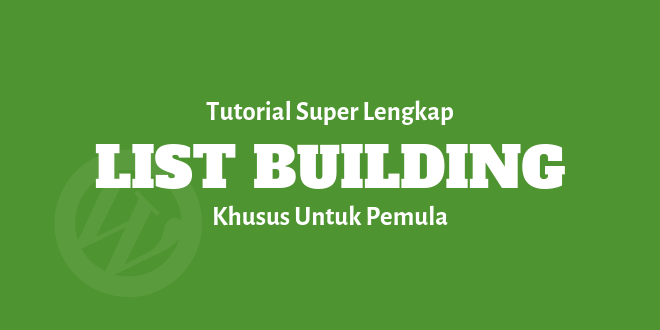 tutorial lengkap list building untuk pemula