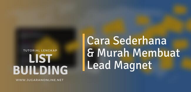 cara sederhana dan murah membuat lead magnet