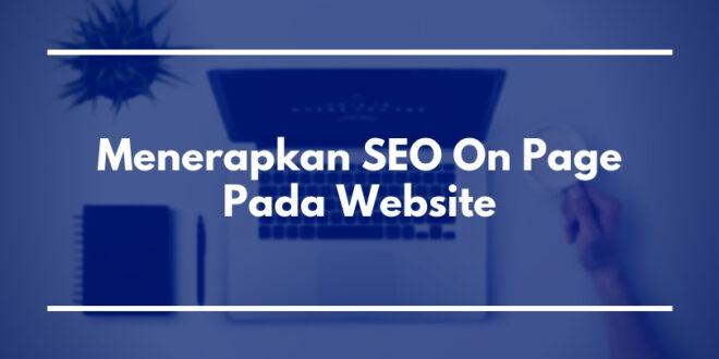 Menerapkan SEO On Page Pada Website