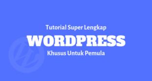 tutorial super lengkap wordpress khusus pemula