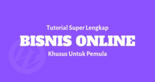 tutorial panduan lengkap belajar bisnis online untuk pemula